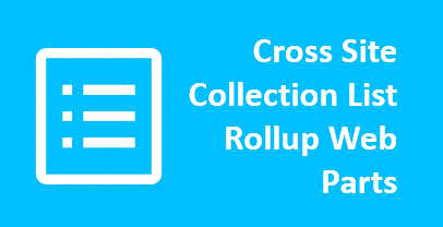 SharePoint Cross Site Collection Rollup